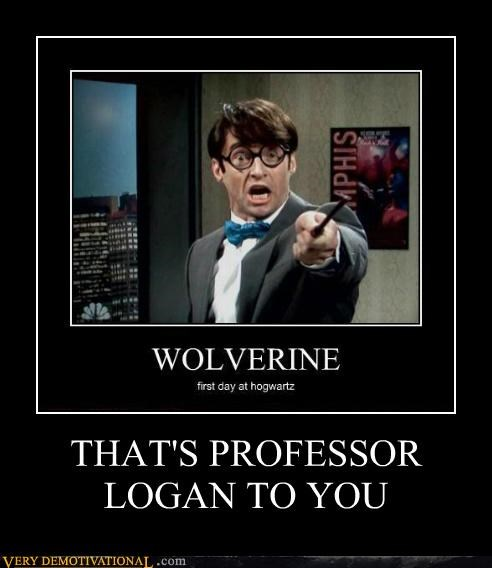 THAT'S PROFESSOR LOGAN TO YOU