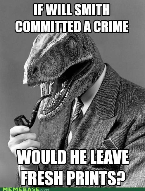 Philosoraptor: Sherlock Holmes, Smell You Later