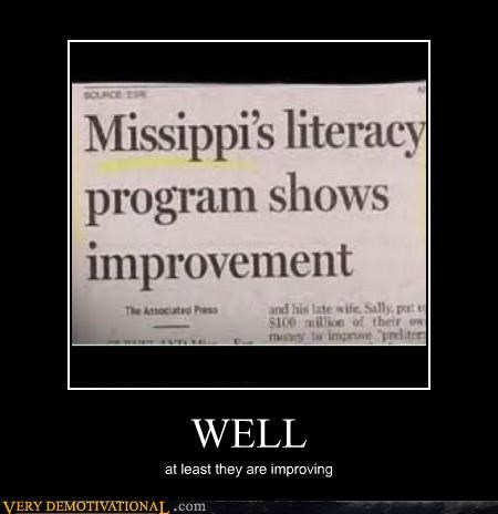 hilarious,idiots,improving,literacy,mississippi,schools