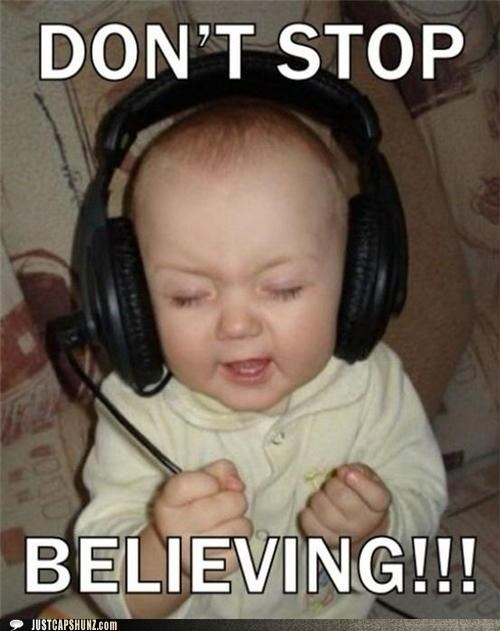 awesome,baby,dont-stop-believin,headphones,if-the-house-is-a-rockin-dont-bother-knockin,journey,Music,rocking out