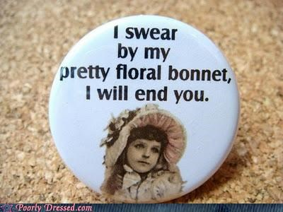Don't Test Someone in a Floral Bonnet