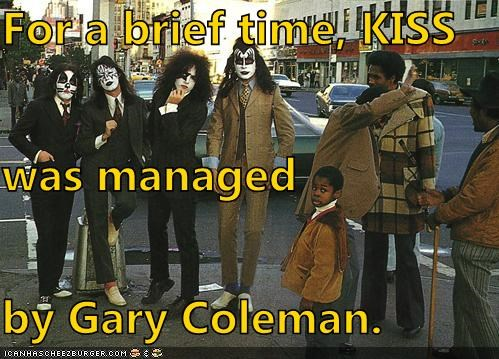 For a brief time, KISS was managed by Gary Coleman.
