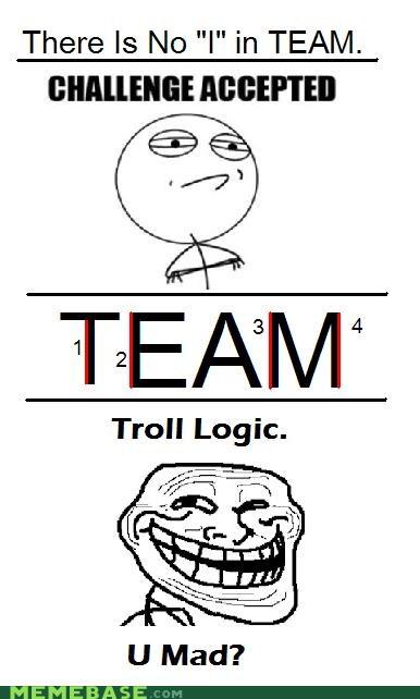 Challenge Accepted,count em,four,I,logic,team,troll