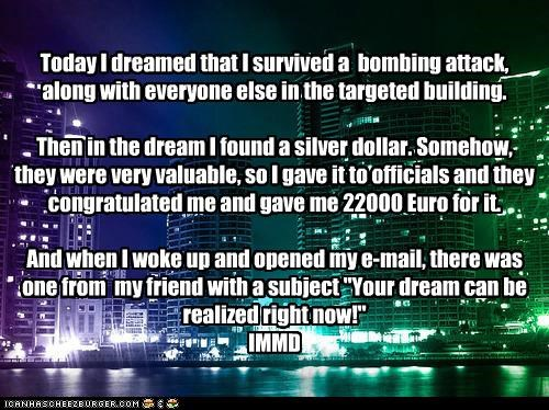 bomb,dream,email,friend,funny,money,silver dollar,story,win