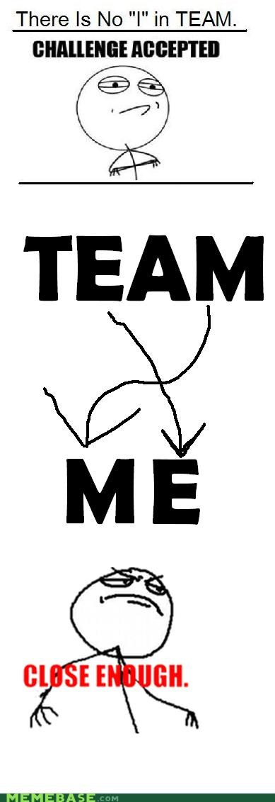 Reframe: No I in Team