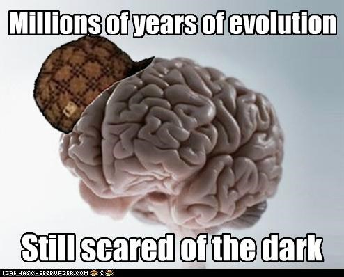 dark,evolution,fear,fire,invention,nightlight,scumbag brain