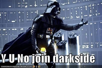 dark side,meme,star wars,Y U NO,Y U No Guy