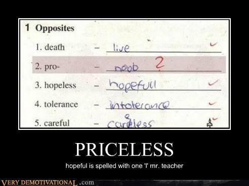 idiots,noob,priceless,spelling,teacher