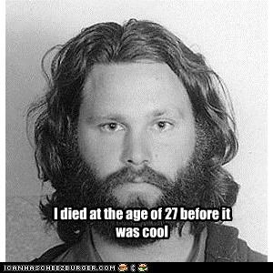 I died at the age of 27 before it was cool