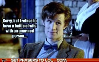 Battle,battle of wits,doctor who,Matt Smith,refuse,sorry,the doctor,unarmed