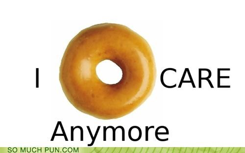 I Donut Care Anymore