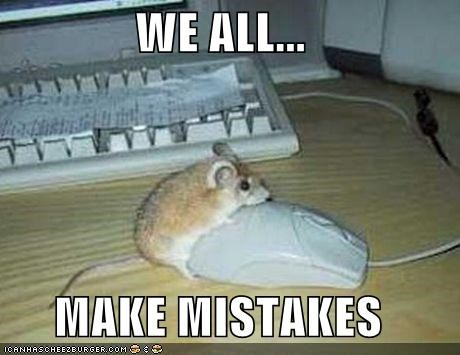 WE ALL...  MAKE MISTAKES