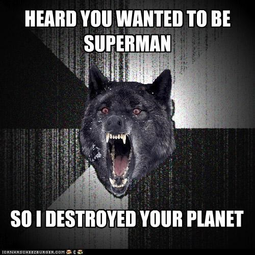 animemes,destruction,Insanity Wolf,planet,superheroes,superman