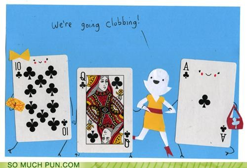 ace,card,cards,club,clubbing,double meaning,literalism,queen,suit,ten