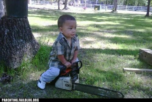 chain saw,dangerous,naughty or nice,Parenting Fail,power tools,toddler,wait what