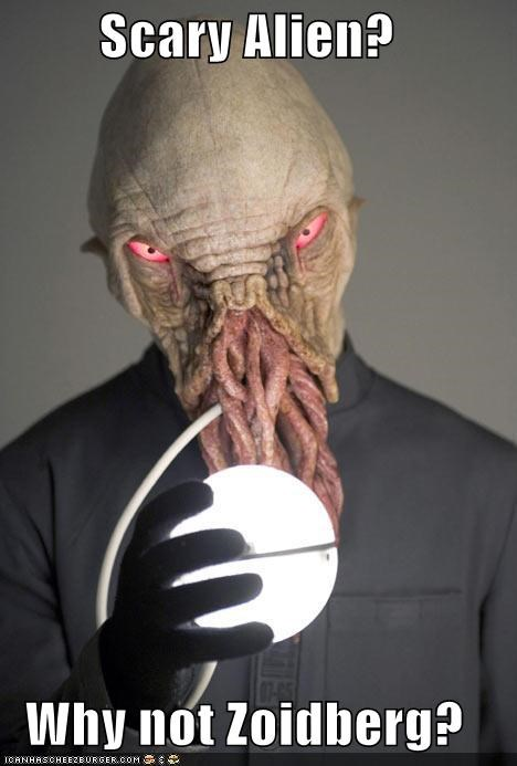 Scary Alien?  Why not Zoidberg?