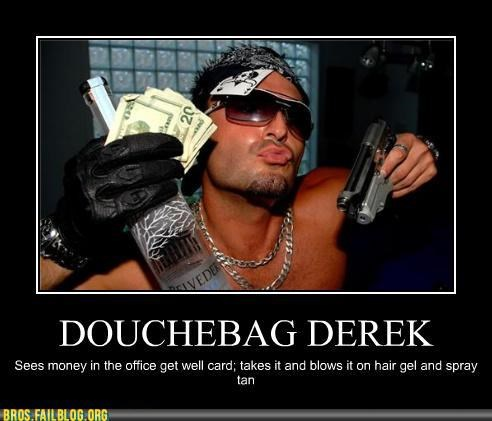Douchebag Derek Is The Worst