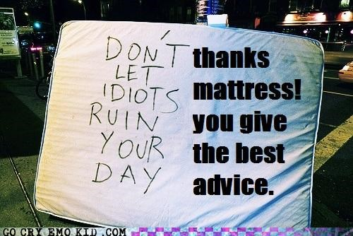Advice Mattress Never Leads Me Astray