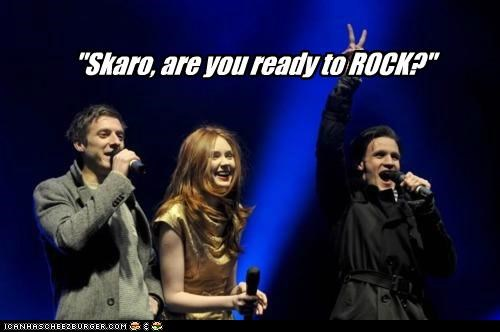 """Skaro, are you ready to ROCK?"""