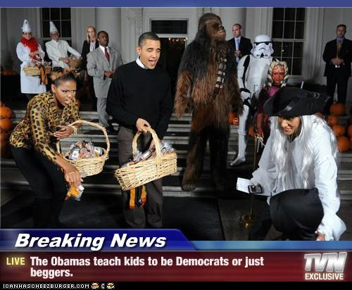 Breaking News - The Obamas teach kids to be Democrats or just beggers.