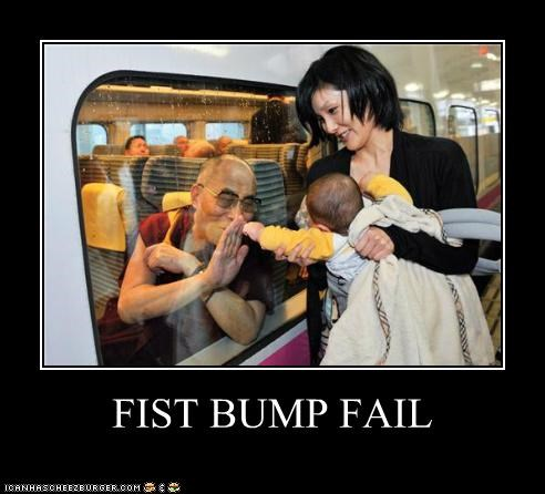 FIST BUMP FAIL