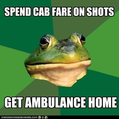 ambulance,animemes,cab,foul bachelor frog,money,shots
