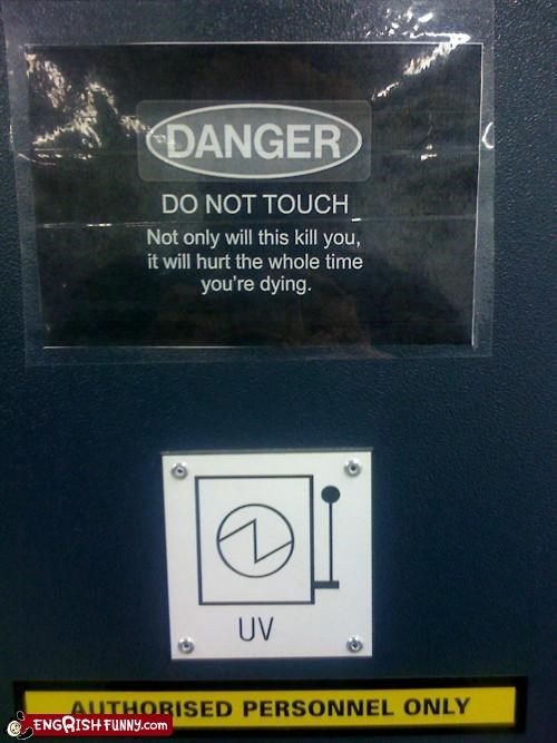 danger,do not touch,hurts-while-youre-dying
