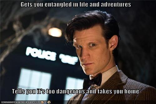 adventure,dangerous,doctor who,life,Matt Smith,scumbag,the doctor