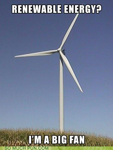 double meaning,fan,Hall of Fame,huge,literalism,renewable energy,turbine,wind,windmill