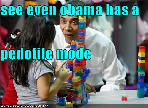 see even obama has a  pedofile mode