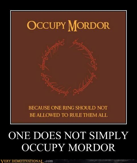 ONE DOES NOT SIMPLY OCCUPY MORDOR