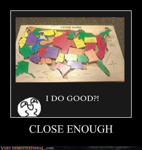 Close Enough,idiots,map,us