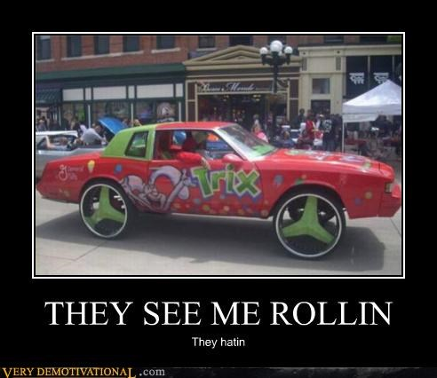 cars,hating,Pure Awesome,rolling,trix