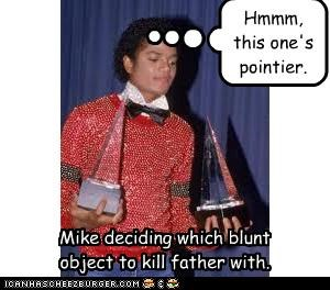 Mike deciding which blunt object to kill father with.