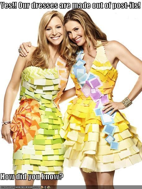 Yes!! Our dresses are made out of post-its!  How did you know?