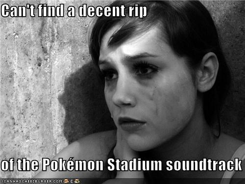 Can't find a decent rip  of the Pokémon Stadium soundtrack