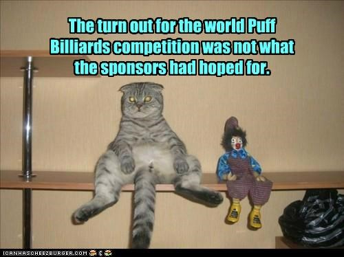 The turn out for the world Puff Billiards competition was not what the sponsors had hoped for.