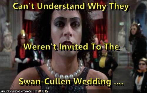 Can't Understand Why They Weren't Invited To The  Swan-Cullen Wedding ....