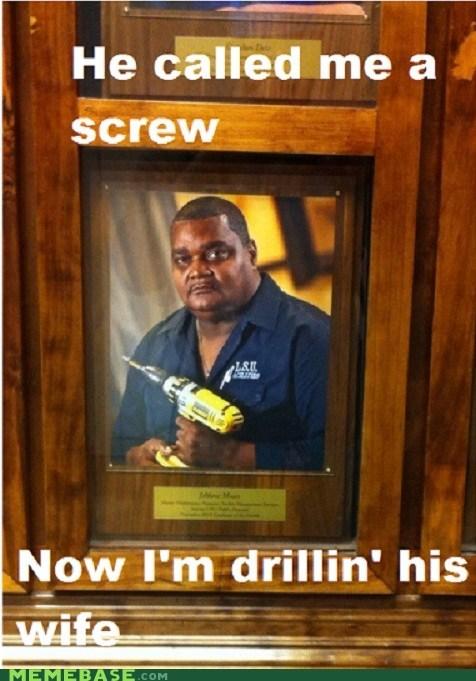 drill,PTSD Clarinet Kid,screw,sex,what,wife