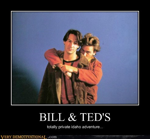 adventure,bill-ted,hilarious,private,sexy times