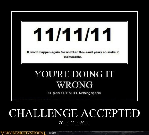 2011,Challenge Accepted,date,hilarious