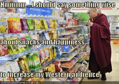 Hmmmm....I should say something wise  about snacks and happiness to increase my Western audience