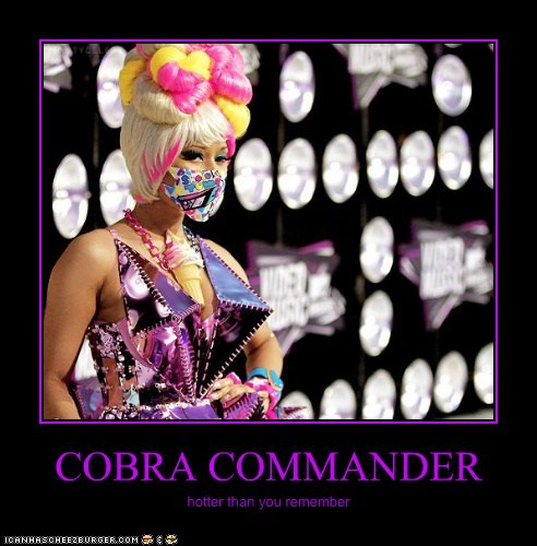 cobra commander,fashion,g-i-joe,hotter,nicki minaj,outfits,rappers