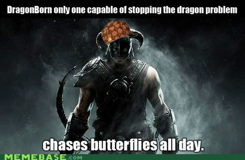 butterflies,dragon,problem,Scumbag Steve,Skyrim,video games