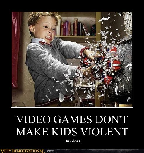 kids,lag,Pure Awesome,video games