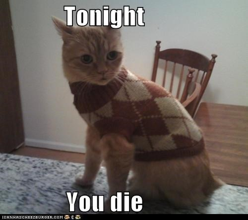 Tonight  You die
