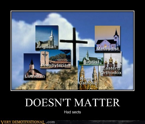 anglican,baptist,catholic,christians,doesnt matter,hilarious,lutheran,methodists