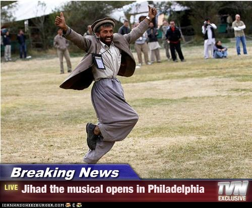 Breaking News - Jihad the musical opens in Philadelphia