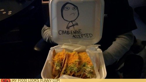 Challenge Accepted,meal,tacos,takeout