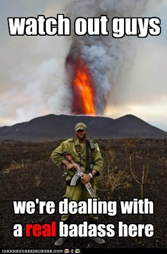 ak 47,Badass,Neil deGrasse Tyson,real badass,volcano